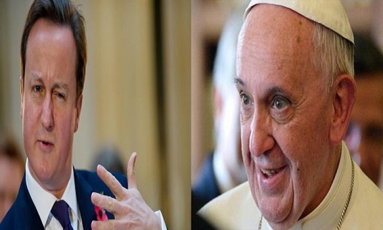مقارنة بين تصريحات البابا العاقلة .. وكلام كاميرون غير المعقول