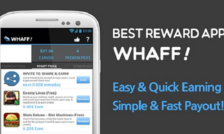 """تطبيق """"Whaff Rewards"""" لإرباح المال على هاتف Android"""