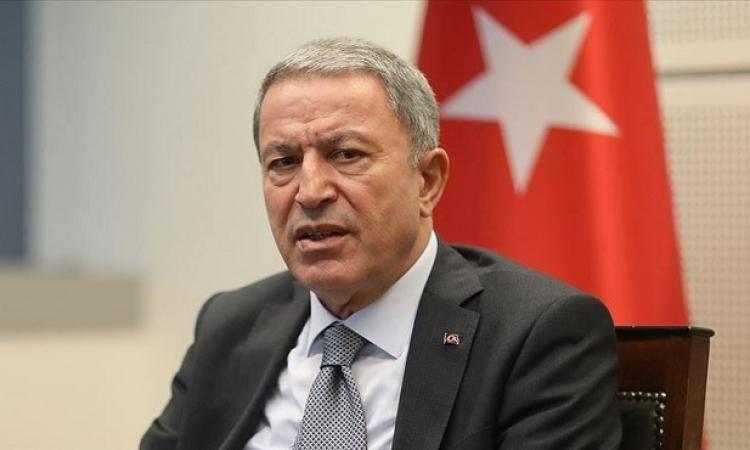 خروجاً على الاجماع الدولي .. وزير دفاع تركيا يؤكد بقاء قوات بلاده فى ليبيا